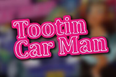 Tootin Car Man Slot