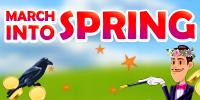MARCH INTO SPRING – 35% BONUS + 50 FREE SPINS + 20 FREE SPINS